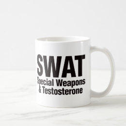 SWAT, Special Weapons and Testosterone Coffee Mug