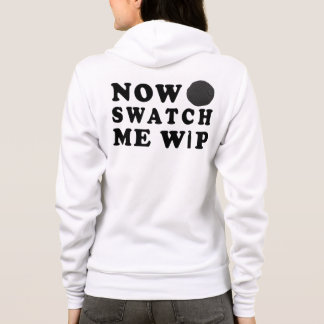 Swatch Me WIP Funny Crafts Hoodie