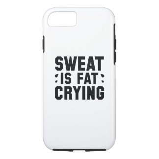 Sweat Is Fat Crying iPhone 7 Case