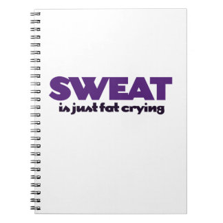 Sweat is fat crying notebook
