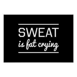 Sweat is Fat Crying Poster
