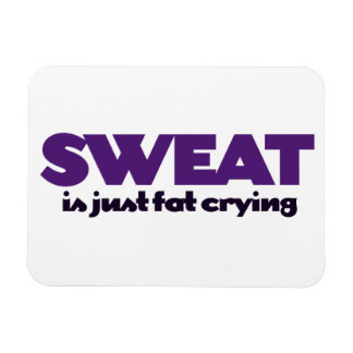 Sweat is fat crying rectangular photo magnet