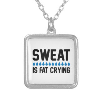 Sweat Is Fat Crying Silver Plated Necklace