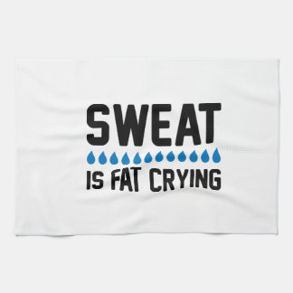 Sweat Is Fat Crying Towel