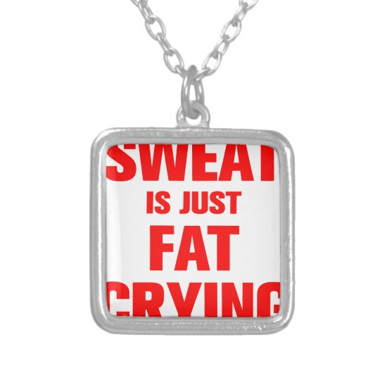 sweat-is-just-fat-crying-ak-red.png silver plated necklace