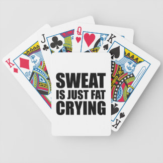 Sweat Is Just Fat Crying Bicycle Playing Cards