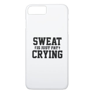 Sweat Is Just Fat Crying iPhone 8 Plus/7 Plus Case