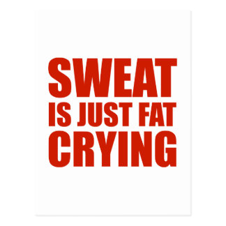 Sweat Is Just Fat Crying Postcard