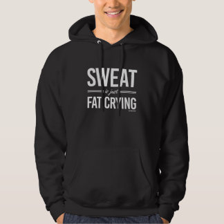 Sweat is just fat crying pullover