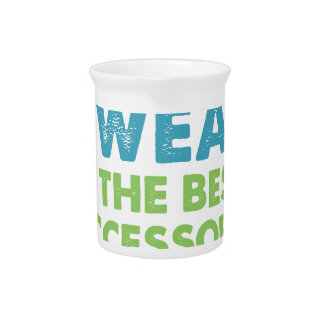 Sweat is the Best Accessory Drink Pitcher