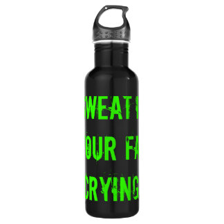 Sweat is your fat CRYING! 24oz Water Bottle
