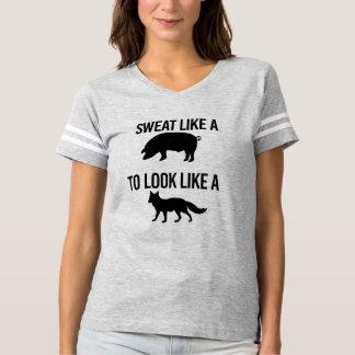 Sweat like a pig to look like a fox t-shirt