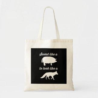 Sweat Like a Pig to Look Like a Fox Tote Bag