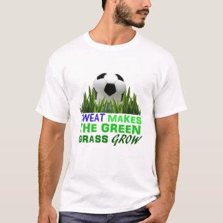 Sweat makes the green grass grow T-Shirt
