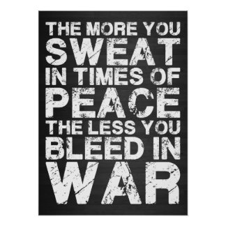 Sweat More In Peace Bleed Less In War Posters