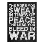 Sweat More In Peace, Bleed Less In War Posters
