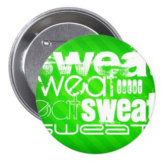 Sweat; Neon Green Stripes Pinback Button