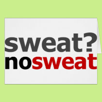Sweat?  No Sweat. Card