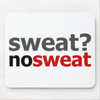 Sweat?  No Sweat. Mouse Pad