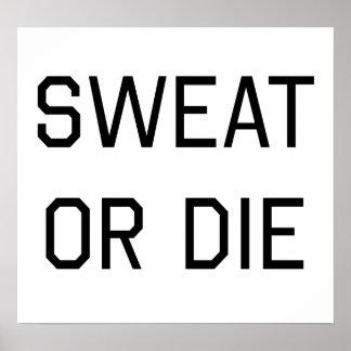 Sweat or Die Print