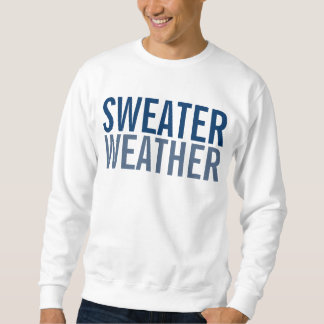 Sweater Weather Pullover Sweatshirts