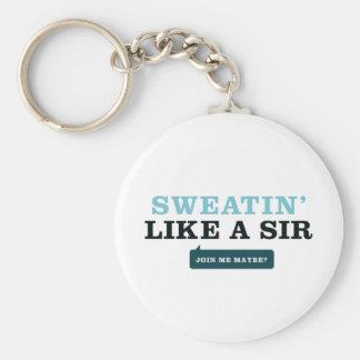 Sweatin' como un sir llavero personalizado
