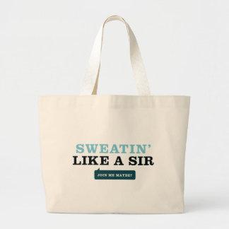 Sweatin' Like a Sir Bag