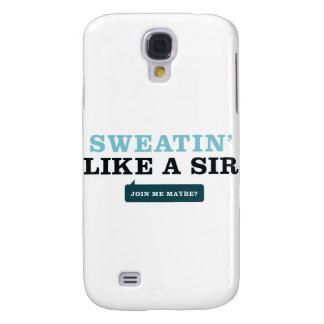 Sweatin' Like a Sir Galaxy S4 Cover
