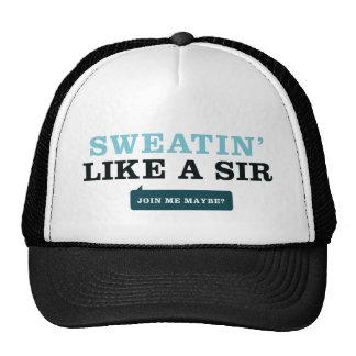 Sweatin' Like a Sir Trucker Hat