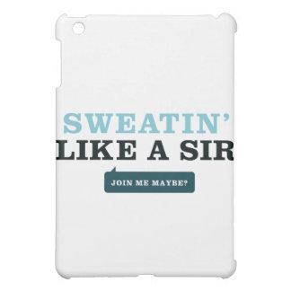 Sweatin' Like a Sir Case For The iPad Mini