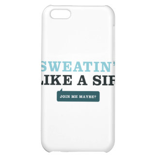 Sweatin' Like a Sir Cover For iPhone 5C