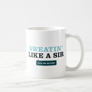 Sweatin' Like a Sir Coffee Mug