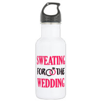 Sweating for the Wedding funny workout Stainless Steel Water Bottle