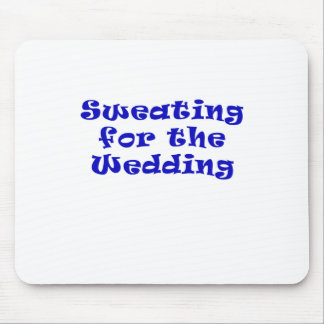 Sweating for the Wedding Mouse Pad