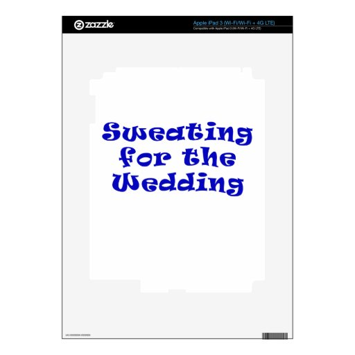 Sweating for the Wedding Skin For iPad 3