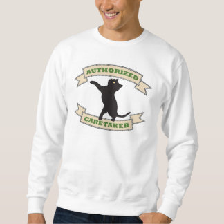 "Sweatshirt for Cat Lovers ""Authorized Caretaker"""