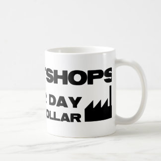 Sweatshops. Another Day, Another Dollar Coffee Mug