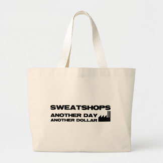 Sweatshops. Another Day, Another Dollar Large Tote Bag