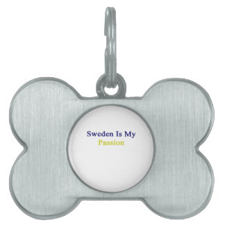 Sweden Is My Passion Pet Name Tags