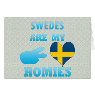 Swedes are my Homies Card