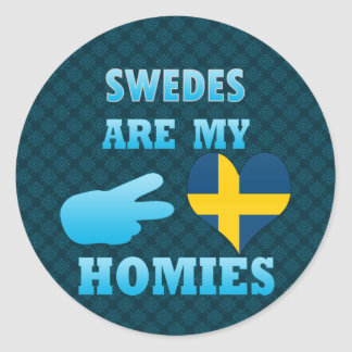Swedes are my Homies Classic Round Sticker
