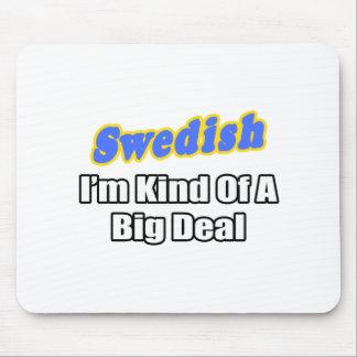 Swedish...Big Deal Mouse Pad