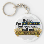 Swedish, but call me Awesome Key Chains