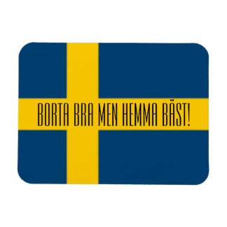 Swedish Saying Flag Theme Borta Bra Men Hemma Bast Magnet