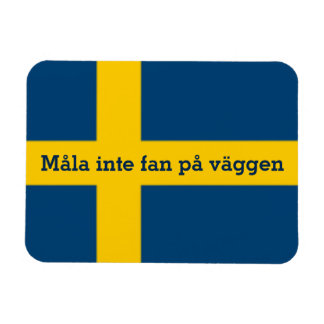 Swedish Saying Flag Theme Måla Inte Fan På Väggen Magnet