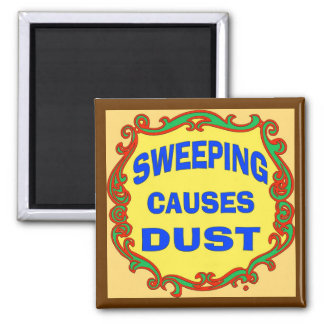 Sweeping Causes Dust 2 Inch Square Magnet