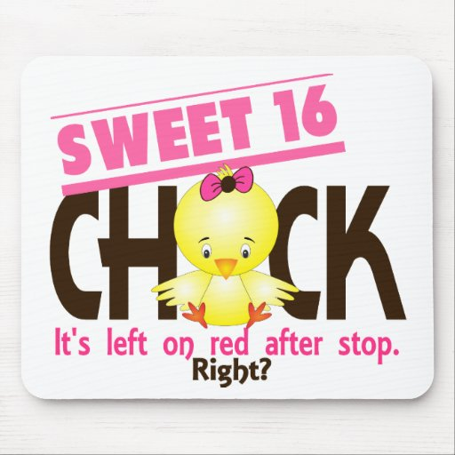 Sweet 16 Chick 2 Mouse Pad