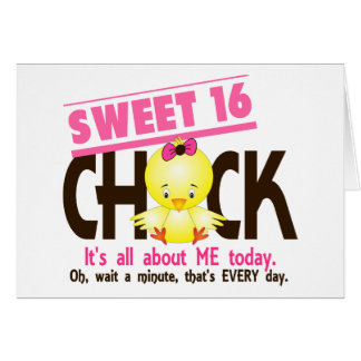 Sweet 16 Chick 3 Greeting Card