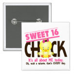 Sweet 16 Chick 3 Pinback Button