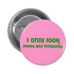 Sweet and Innocent Button